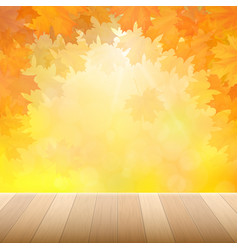 autumn yellow leaves and wooden desk vector image