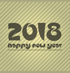 happy new year 2018 on brown striped lines vector image vector image