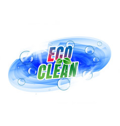Eco clean label design with bubbles vector