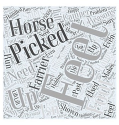Picking the Feet Up for the Farrier Word Cloud vector image