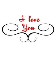 Calligraphic header with I love you text vector image vector image