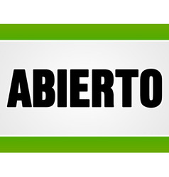 Abierto sign in white and green vector image vector image