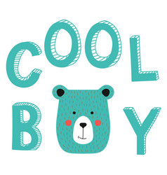 cool boy slogan with bear face type vector image