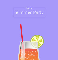 Lets summer party poster with lemonade in glass vector