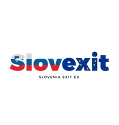 SLOVEXIT - Slovenia exit from European Union on vector