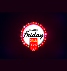 Black friday sale light sign vector