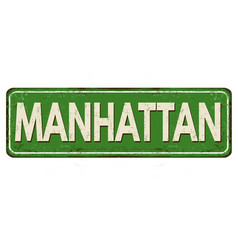 Manhattan vintage rusty metal sign vector