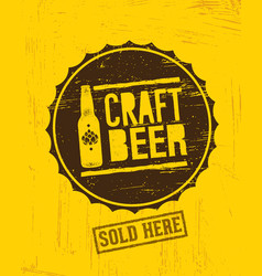craft beer sold here rough banner artisan vector image vector image