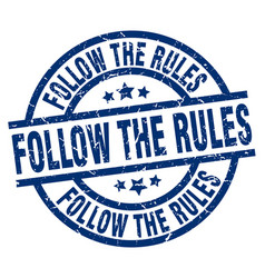 Follow the rules blue round grunge stamp vector