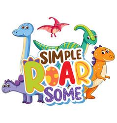 Cute dinosaurs cartoon character with simple roar vector