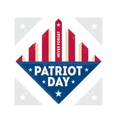 Patriot Day Never Forget vector
