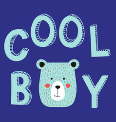 cool boy slogan with bear face vector image