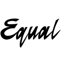 Equal lettering black isolated on white vector