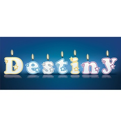 DESTINY written with burning candles vector