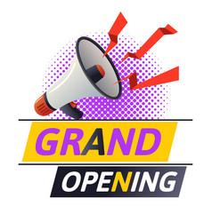 grand opening with megaphone or loudspeaker above vector image