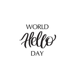 World hello day calligraphy lettering vector