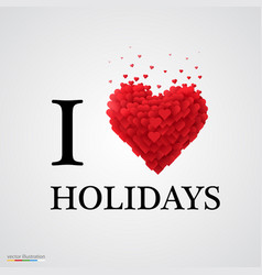 i love holidays heart sign vector image