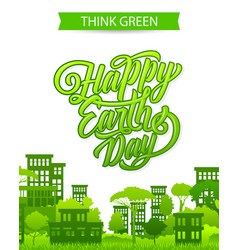 Happy earth day green city greeting card vector
