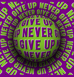 never give up patterned sphere rolling on vector image