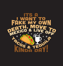 taco quote and saying good for print design vector image