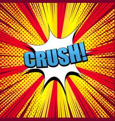 comic crush wording concept vector image