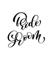 Groom and bride hand drawn lettering vector