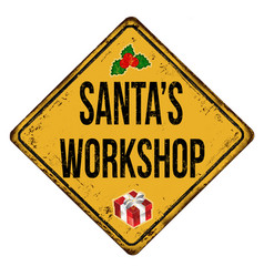 santas workshop vintage rusty metal sign vector image