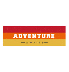 slogan adventure awaits phrase graphic print vector image
