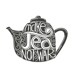 make tea not war vector image
