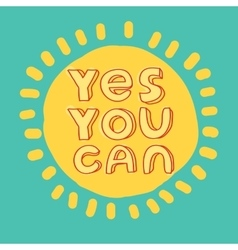 Yes you can Motivational quote printable poster vector image
