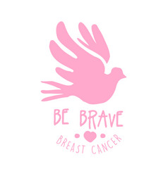 breast cancer be brave label hand drawn vector image