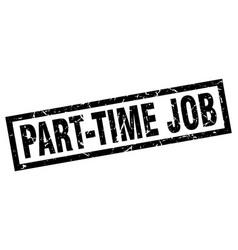 square grunge black part-time job stamp vector image vector image