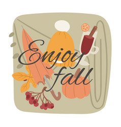 enjoy fall and hello autumn greeting vector image