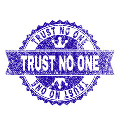 Grunge textured trust no one stamp seal with vector