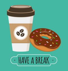 coffee and donut have a break sign vector image vector image