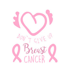 Breast cancer do not give up label hand drawn vector
