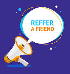 reffer a friend banner poster card with megaphone vector image