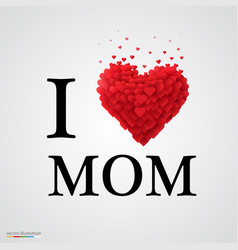 I love mom heart sign vector