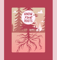know your roots forest pine tree card vector image