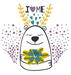 Cute doodle bear with flowers i love me vector