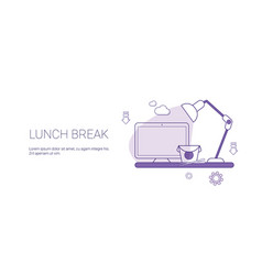 lunch break and time for rest template web banner vector image