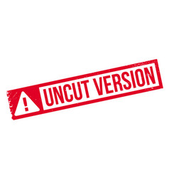 uncut version rubber stamp vector image
