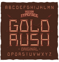 vintage label font named gold rush vector image
