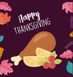 Happy thanksgiving day turkey leg and slices lemon vector
