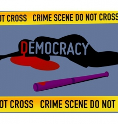 crime scene democracy is dead vector image vector image