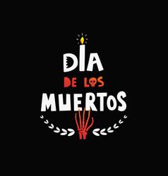 dia de los muertos hand drawn lettering poster vector image