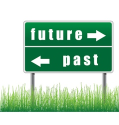 Traffic sign future past grass below vector