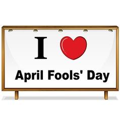 I love april fools day vector