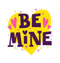 Be mine happy valentines day romantic quote 14 vector
