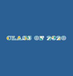 Class of 2020 concept word art vector